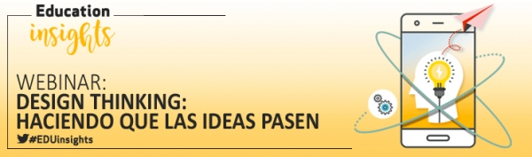 WEBINAR: Design Thinking: Haciendo que las ideas pasen.